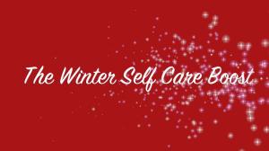 Winter Self Care Boost
