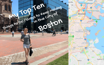 My Top Ten List of Things to Do (and Ways to Keep Moving) in the City of Boston