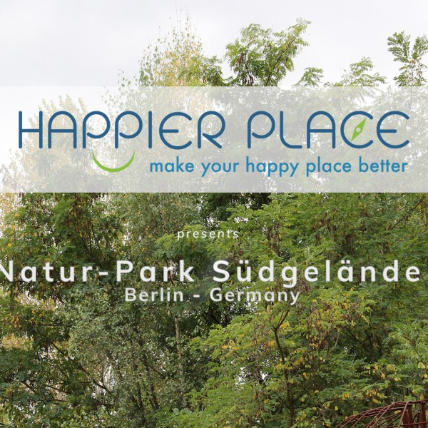 Natur-Park Südgelände, Berlin (Germany) - #HappierPlace Video