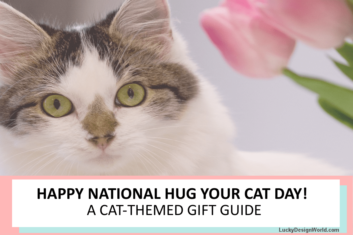 National Hug Your Cat Day: A gift guide all about cats!