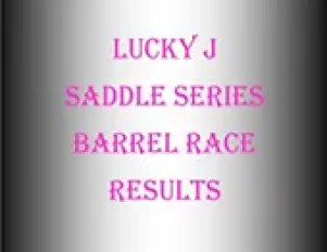 LJ Saddle Series Barrel Race Results