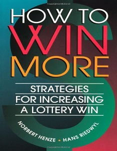 How to Win More - Strategies for Increasing a Lottery Win