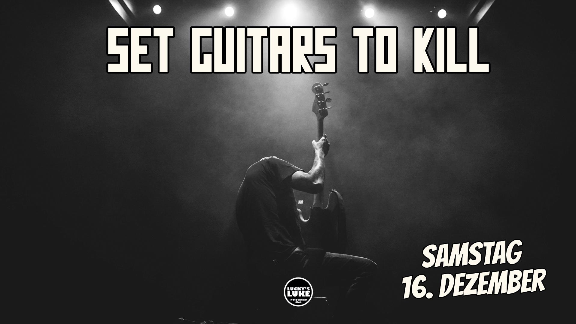 Set Guitars to Kill