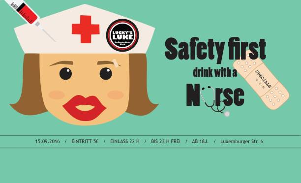 Safety First, drink with a Nurse