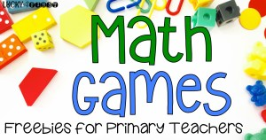 Math Games Galore! Lucky to Be in First