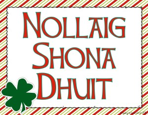 Happy Christmas in Gaelic Lucky to Be in First