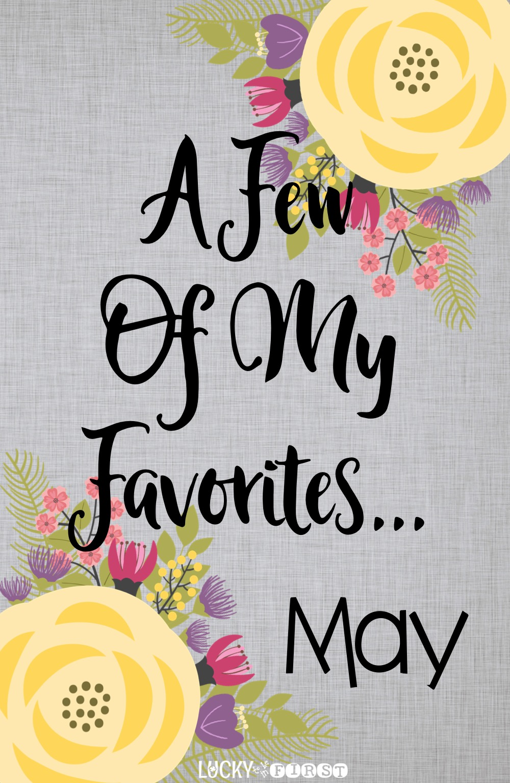 Find out some MUST HAVES for the month of May!