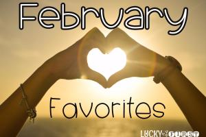 February Favorites – My Must Have List