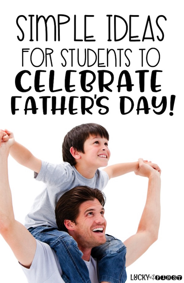 Check out these Simple Ideas for Students to Celebrate Father's Day! Grab a FREEBIE to send home to those special guys!
