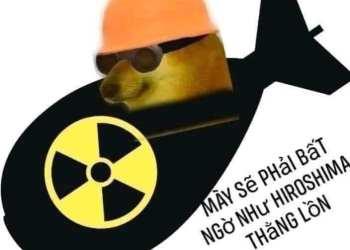Mày sẽ phải bất ngờ như Hiroshima, thằng l** - Cheems meme