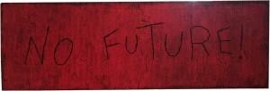 No Future ! / Luc Pallegoix, 2015.