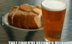 Beer Meme And Funny Beer Sayings Everysliceofbreadis Adstory Ofwheat That Couldve Become A Beer Meme Ful Com