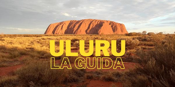Uluru guida pratica completa al viaggio