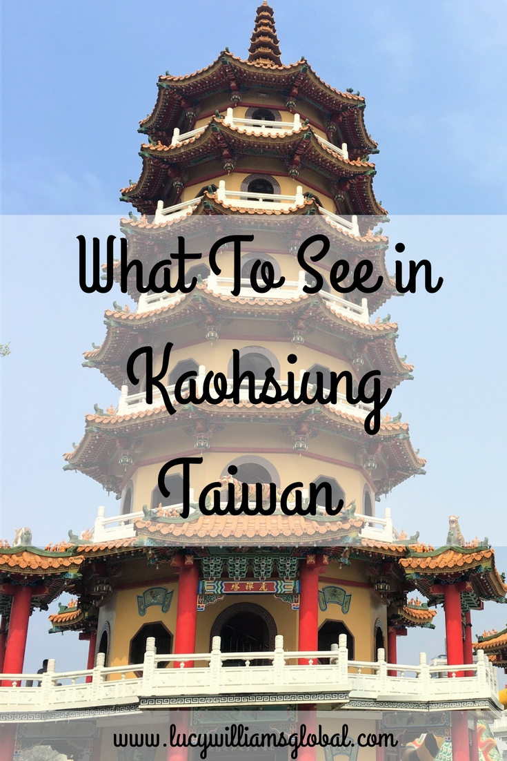 What to see in Kaohsiung Taiwan - Lucy Williams Global