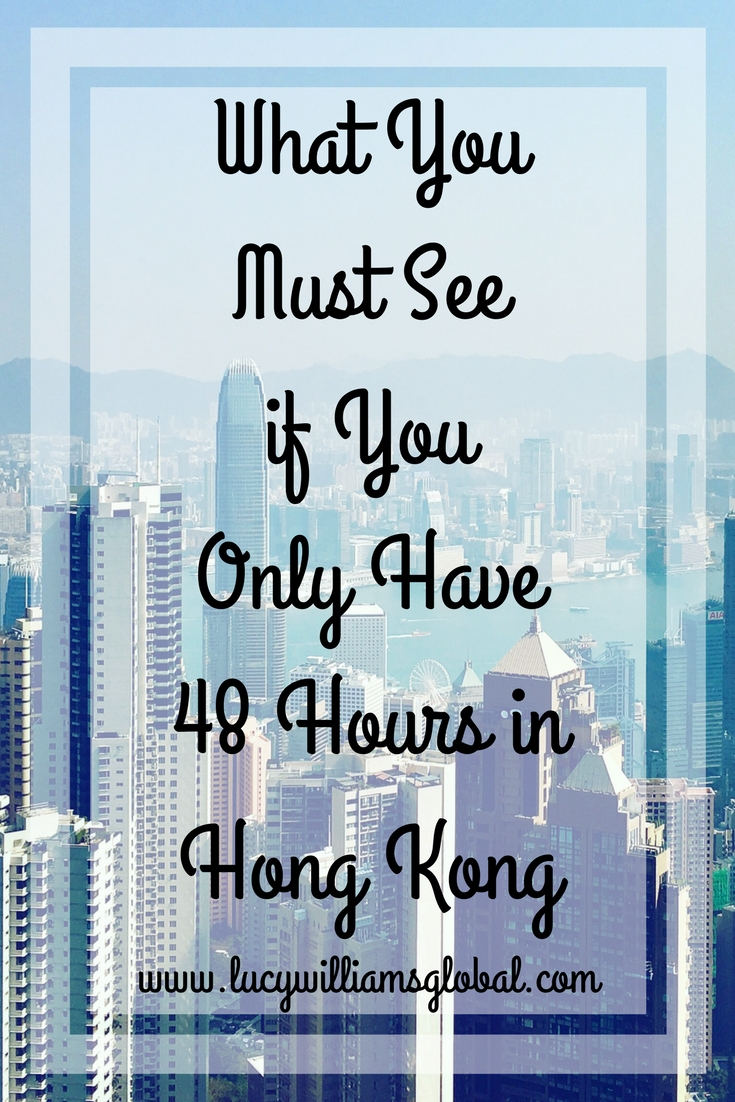 What you must see if you only have 48 Hours in Hong Kong - Lucy Williams Global