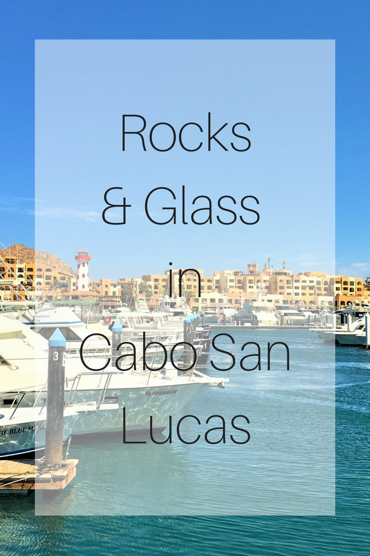 Rocks & Glass in Cabo San Lucas
