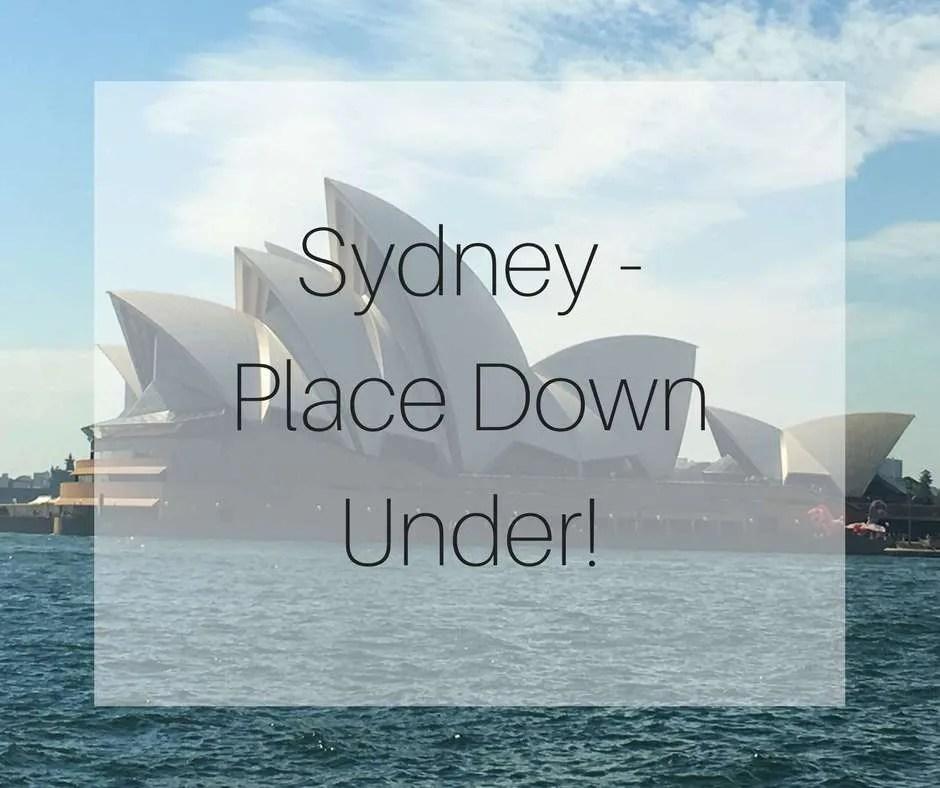 Sydney - Place Down Under!