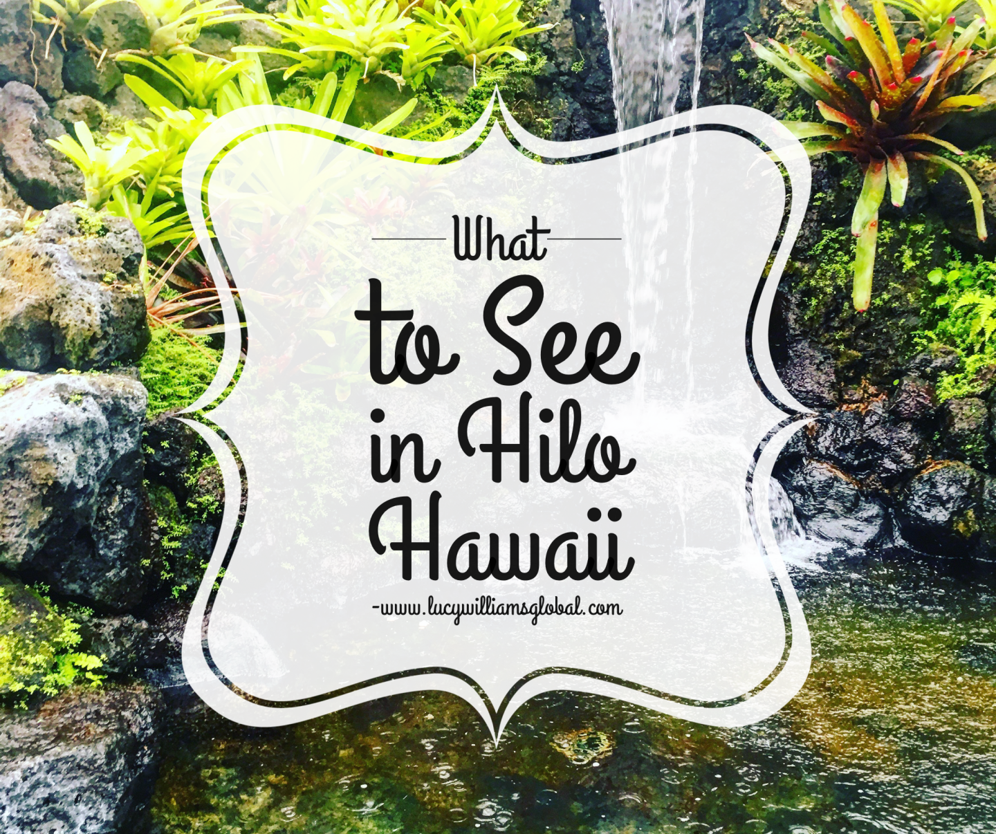 What to See in Hilo Hawaii