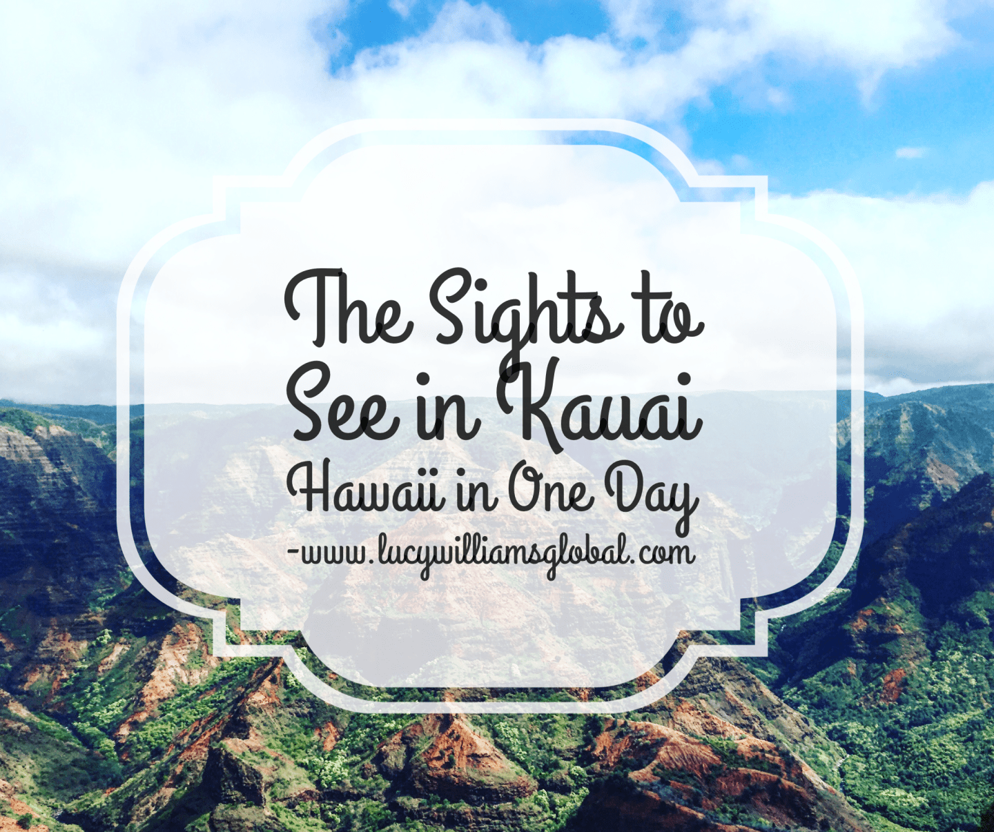 The Sights to See in Kauai Hawaii in One Day