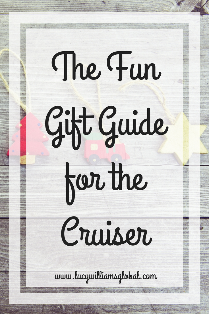 The Fun Gift Guide for the Cruiser - Lucy Williams Global
