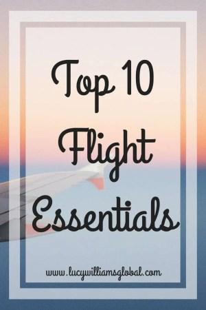 Top 10 Flight Essentials - Lucy Williams Global