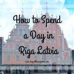 How to Spend a Day in Riga Latvia - Baltic Cruise - Cruise Ship - Lucy Williams Global