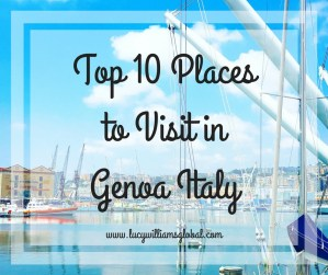 Top 10 Places to Visit in Genoa Italy - Lucy Williams Global