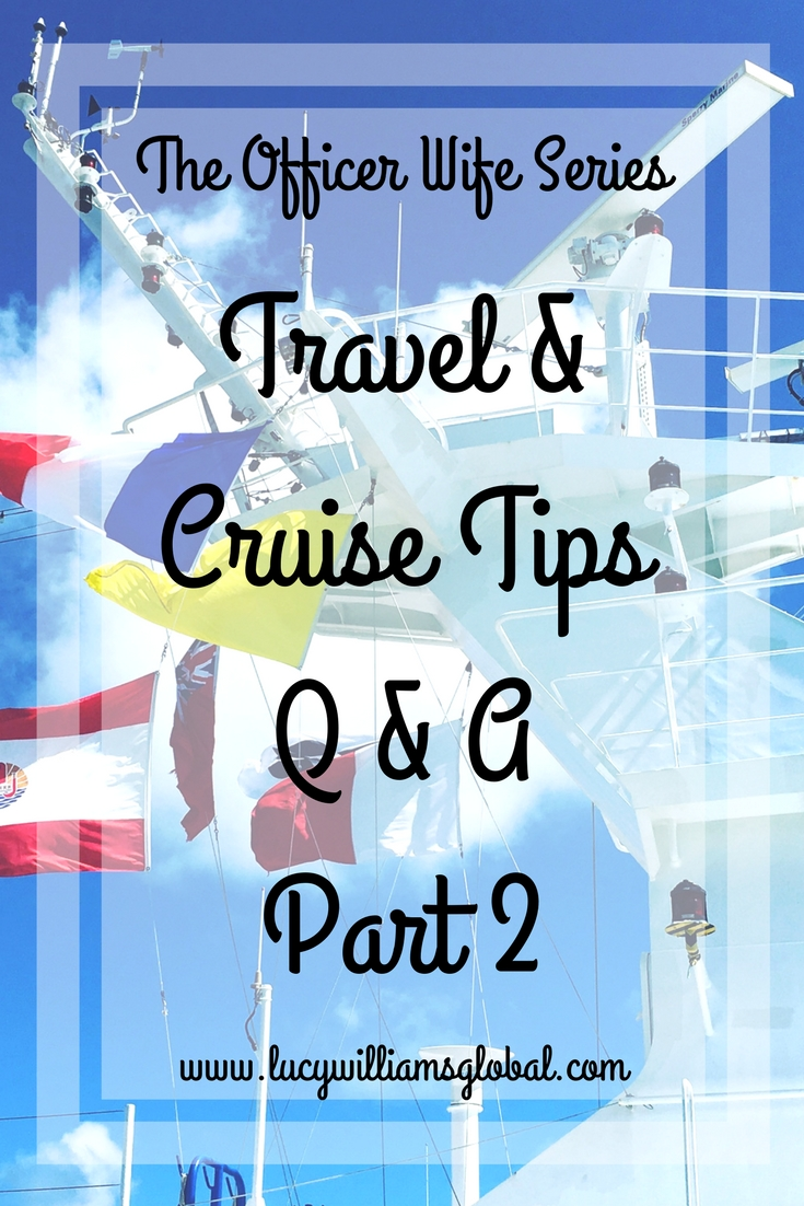 The Officer Wife Series - Travel & Cruise Tips Q & A Part 2 - Lucy Williams Global