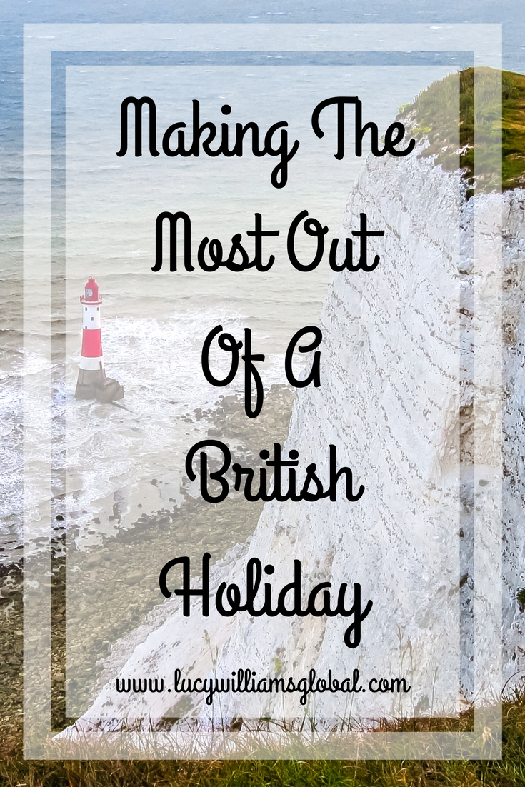 Making The Most Out Of A British Holiday