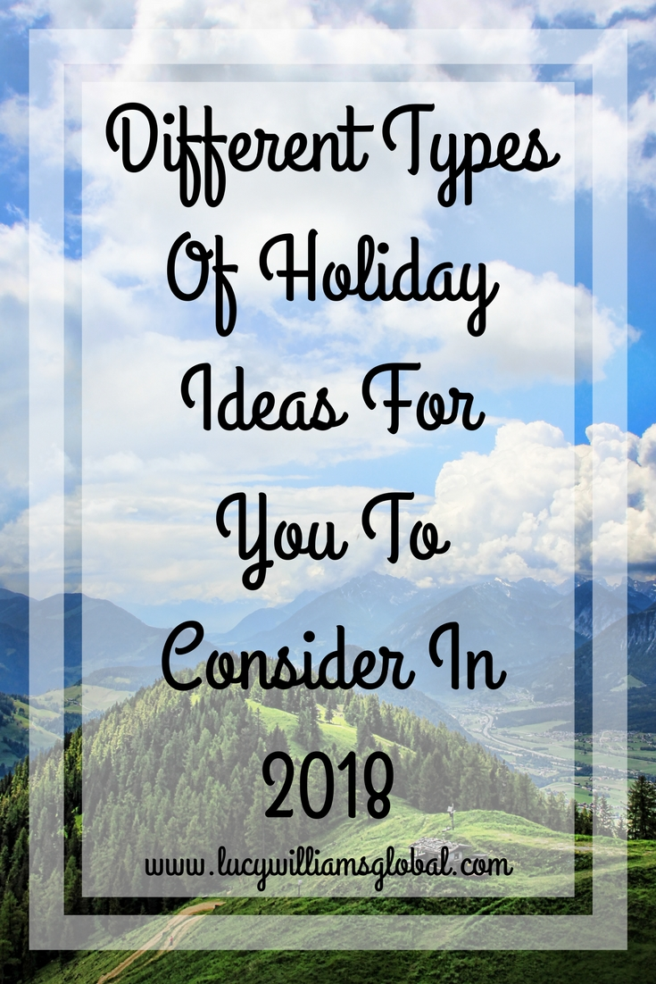 Different Types Of Holiday Ideas For You To Consider this year
