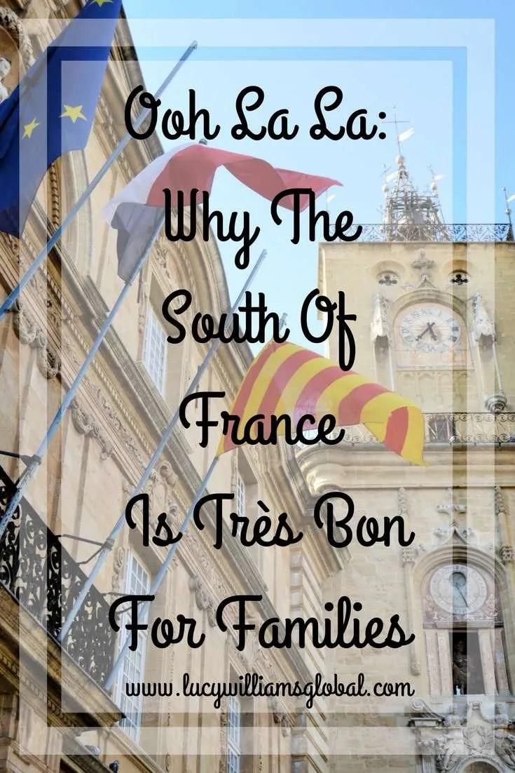 Ooh La La_ Why The South Of France Is Très Bon For Families