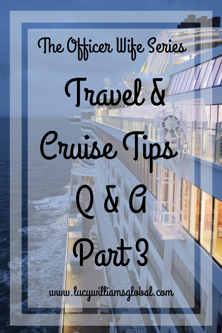 The Officer Wife Series Cruise Tips Part 3 - Lucy Williams Global