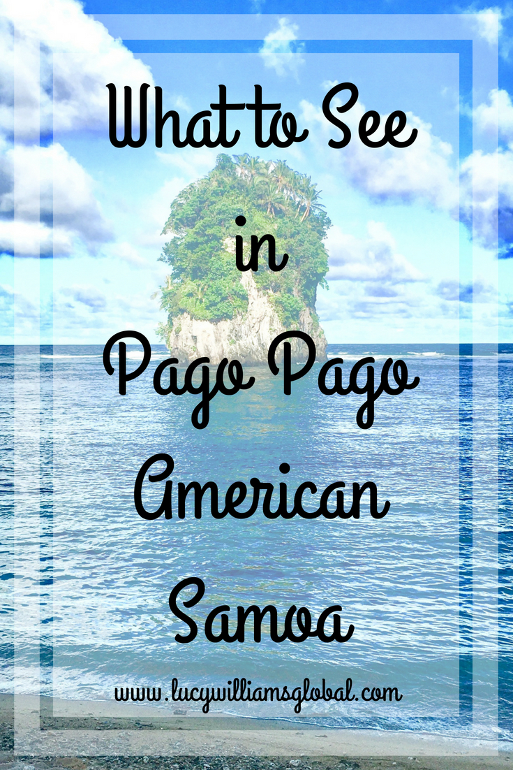 What to See in Pago Pago American Samoa - Lucy Williams Global
