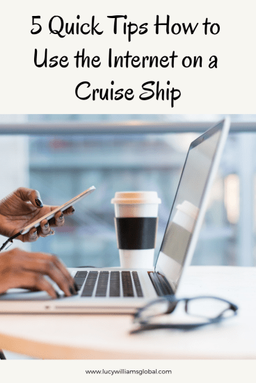 5 Quick Tips How to Use the Internet on a Cruise Ship - Lucy Williams Global