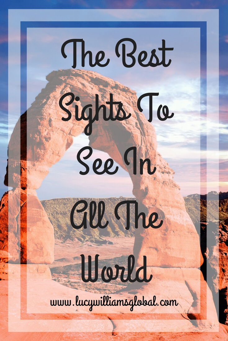 The Best Sights To See In All The World - Lucy Williams Global