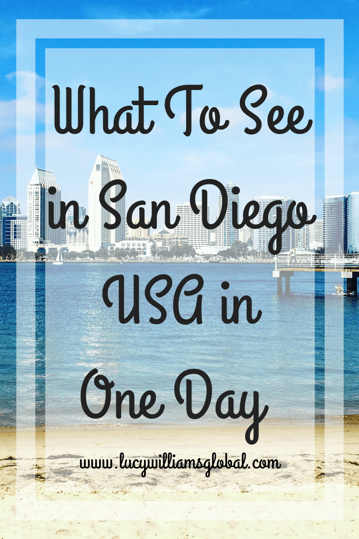 What To See in San Diego in One Day - Lucy Williams Global