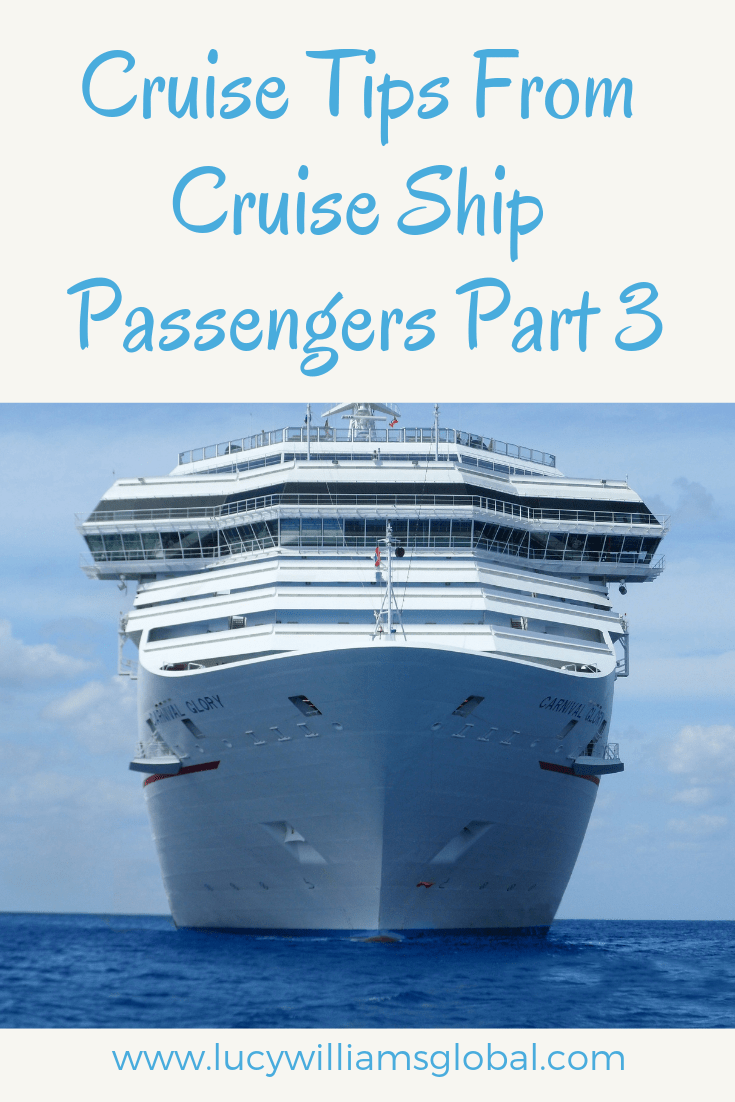 Cruise Tips From Cruise Ship Passengers Part 3 - Lucy Williams Global