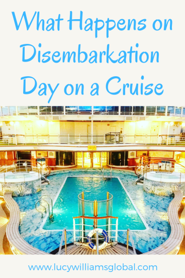 What Happens on Disembarkation Day on a Cruise - Lucy Williams Global