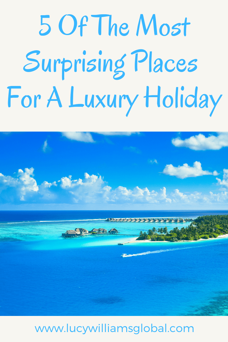 5 of the most surprising places for a luxury holiday