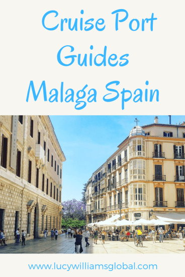 Cruise Port Guides  Malaga Spain - Lucy Williams Global