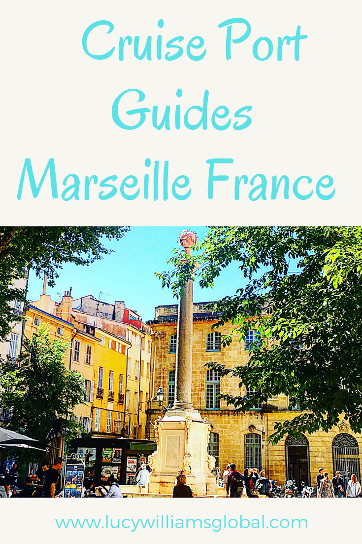Cruise Port Guides: Marseille France - Lucy Williams Global