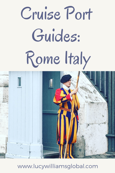 Cruise Port Guides Rome Italy - Lucy Williams Global