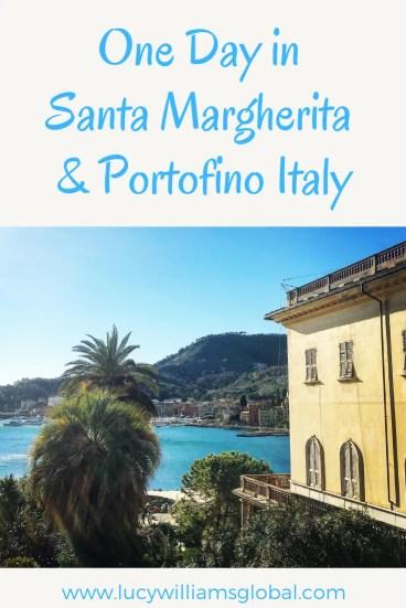 One Day in Santa Margherita & Portofino Italy - Lucy Williams Global