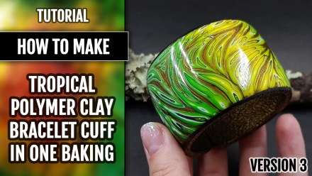 (15+) Video Tutorial: How to make Polymer clay Tropical Style Bracelet cuff in one baking