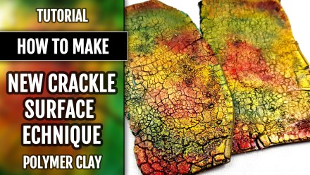 (10+) Video Tutorial: Crackle Surface Technique on Polymer Clay!