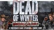 Dead of Winter warring colonies, es la hora de la guerra