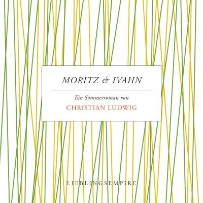 Christian Ludwig - Moritz & Ivahn (2014)