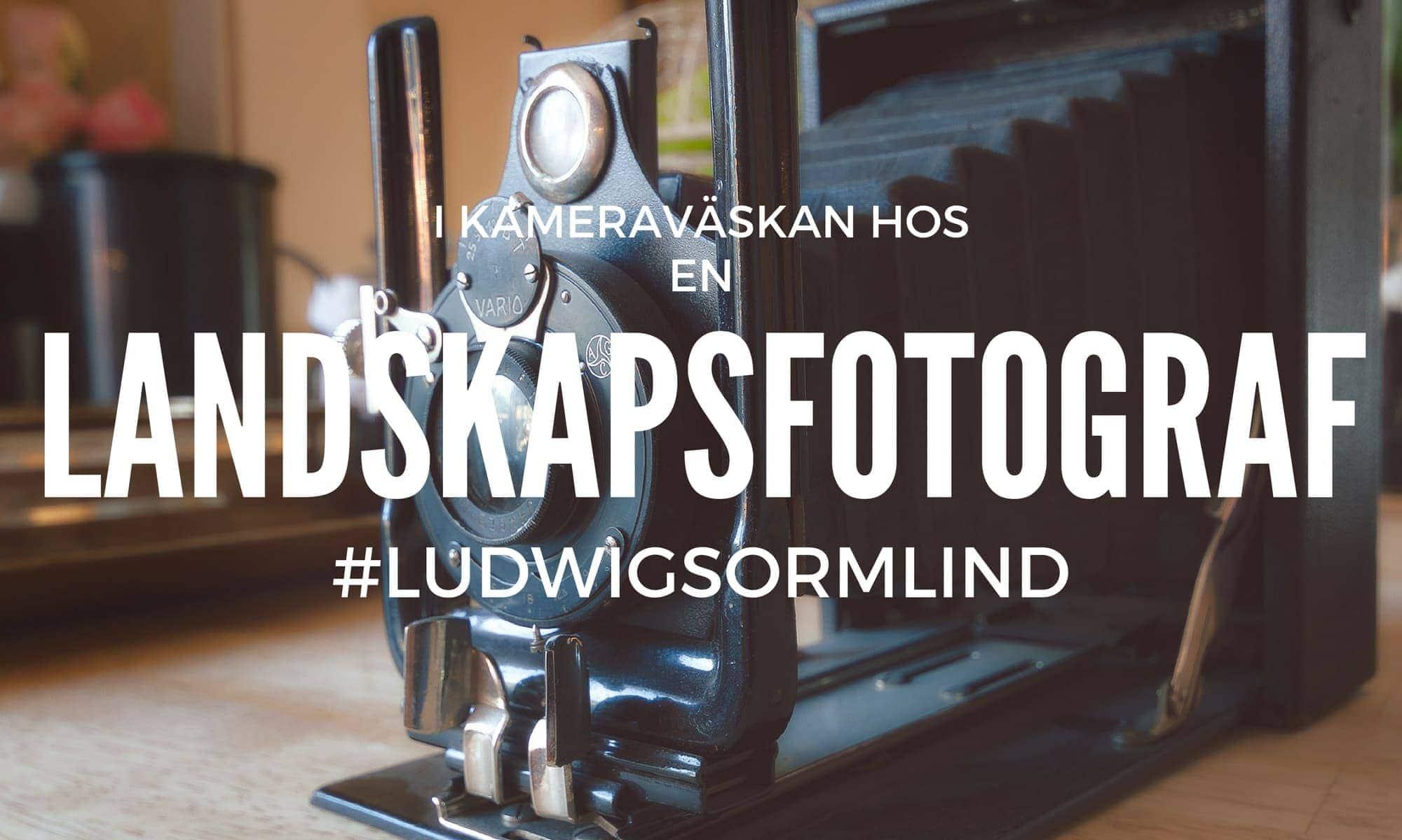 Kameraväska för landskapsfotograf - Ludwig Sörmlind