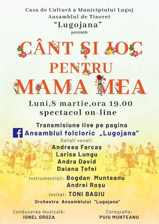 """Lugoj Expres Ansamblul """"Lugojana"""", în spectacol on-line: """"Cânt și joc pentru mama mea"""" Ziua Femeii spectacol folcloric Cânt și joc pentru mama mea Ansamblul Lugojana 8 martie"""