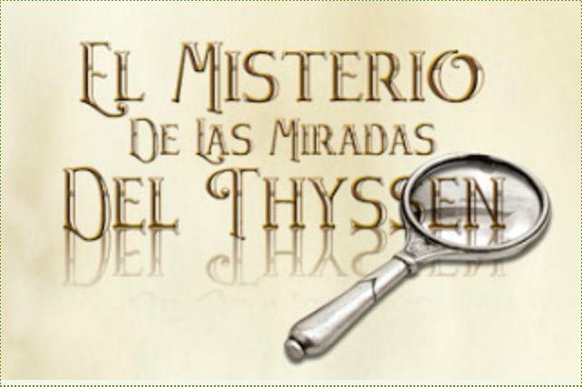 EL JUEGO DE LAS MIRADAS DEL THYSSEN (1/2)